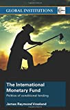 img - for The International Monetary Fund: Politics of Conditional Lending book / textbook / text book
