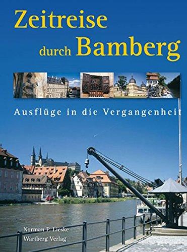 Zeitreise durch Bamberg: Ausflüge in die Vergangenheit