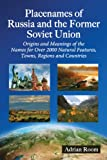 Placenames of Russia and the Former Soviet Union, Adrian Room, 0786493690