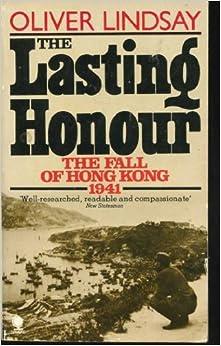 The Lasting Honour: The Fall of Hong Kong, 1941