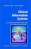 img - for Clinical Information Systems: A Component-Based Approach (Health Informatics) book / textbook / text book