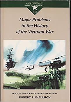 major problems in the history of the vietnam war documents and major problems in the history of the vietnam war documents and essays major problems in american history series