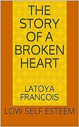 The Story Of a Broken Heart: LOW SELF ESTEEM