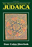 The Blackwell Dictionary of Judaica, Dan Cohn-Sherbok, 0631187286