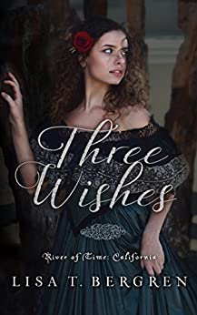 Three Wishes (River of Time California Book 1) by [Bergren, Lisa T.]