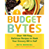 Budget Bytes: Over 100 Easy, Delicious Recipes to Slash Your Grocery Bill in Half