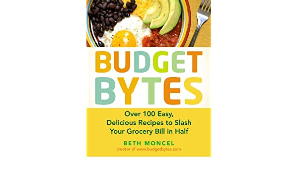 Budget Bytes: Over 100 Easy, Delicious Recipes to Slash Your ...