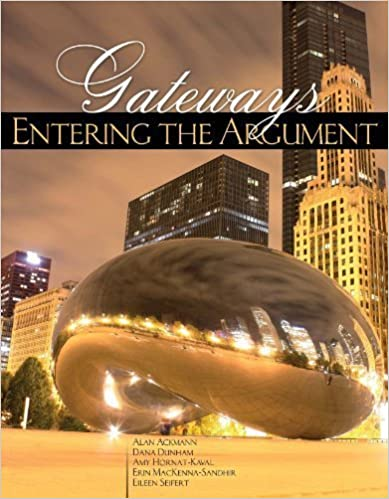 Gateways: Entering the Argument by Alan Ackmann (2011-03-14)