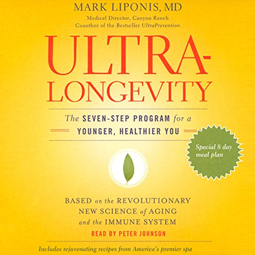 Ultralongevity: The Seven-Step Program for a Younger, Healthier You by Hachette Audio