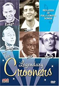 The Legendary Crooners - Frank Sinatra, Dean Martin, Bing Crosby, Nat King Cole, Perry Como