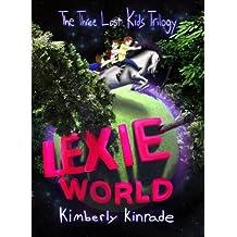 Lexie World (The Three Lost Kids Book 1)