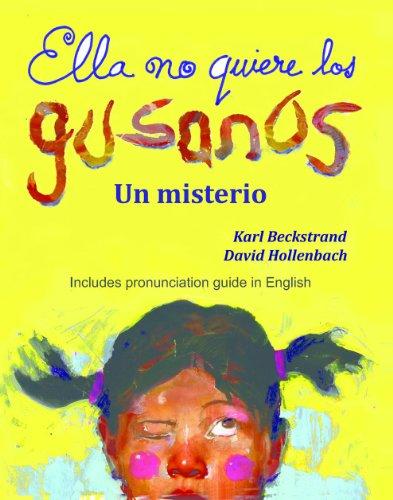 Karl Beckstrand - Ella no quiere los gusanos: Un misterio chistoso (Misterios para los menores nº 3) (Spanish Edition)