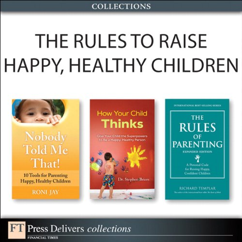 The Rules to Raise Happy, Healthy Children (Collection) (2nd Edition) Pdf