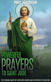 Powerful Prayers To Saint Jude: The Patron Saint of