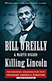 Killing Lincoln: The Shocking Assassination That Changed America Forever by Bill O'Reilly (2015-09-02)