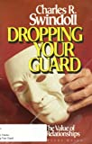 Dropping Your Guard, Charles R. Swindoll, 0849982103
