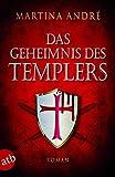 Das Geheimnis des Templers: Roman
