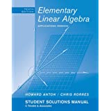 Elementary Linear Algebra: Applications Version, Student Solutions Manual, 10th Edition