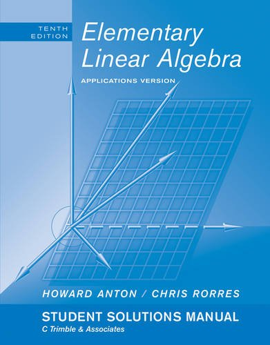 Student Solutions Manual to accompany Elementary Linear Algebra with Applications, 10e