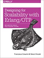 Designing for Scalability with Erlang/OTP: Implementing Robust, Fault-Tolerant Systems Front Cover