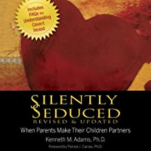 Silently Seduced, Revised & Updated: When Parents Make Their Children Partners Audiobook by Kenneth Adams Narrated by Craig Jessen