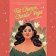 Fat Chance, Charlie Vega
