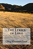 The Lyrics of Love: The verses and the prose miniatures in Russian language about the Love, the Joy, the Life. This small book contains the most ... opens the World of Love (Russian Edition)