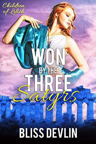 Won by the Three Satyrs (The Children of Lilith Book 1) by [Devlin, Bliss]