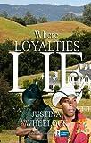 Where Loyalties Lie, Justina Wheelock, 188652842X