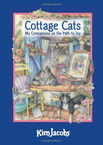 Cottage Cats: My Companions on the Path to Joy (Kim Jacobs Calendar)
