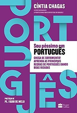 Sou péssimo em português: Chega de sofrimento! Aprenda as principais regras de português dando boas risadas