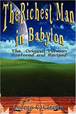 Amazon.com: The Richest Man in Babylon eBook: George S