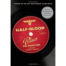 Half-Blood Blues: A Novel by Edugyan, Esi unknown Edition [Paperback(2012)]