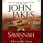 Savannah: Or a Gift for Mr. Lincoln | John Jakes