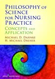 Philosophy of Science for Nursing Practice 1st Edition