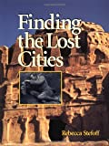 Finding the Lost Cities, Rebecca Stefoff, 019512541X