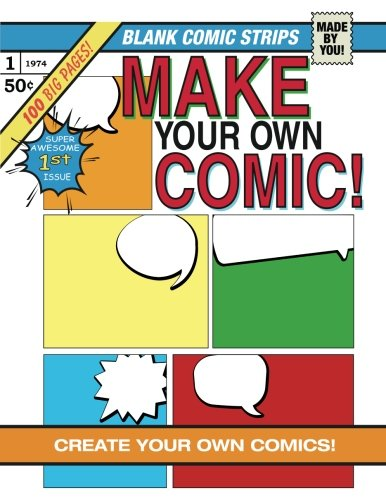 Make Your Own COMIC!: Make Your Own Comics With Over 100 Pages Of Blank Comic Templates (Blank Comic Books Collection)