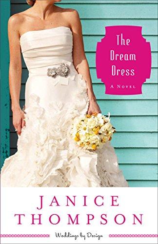 The Dream Dress (Weddings by Design Book #3): A (Digital Dreams Costume)
