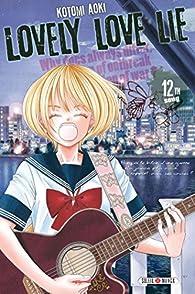 Lovely love lie, tome 12 par Aoki Kotomi