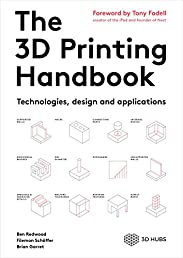 The 3D Printing Handbook: Technologies, design and applications