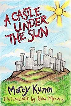 A Castle Under the Sun by [Kunin, Morey]
