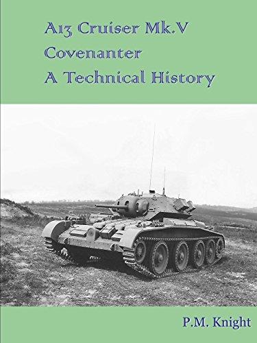 - A13 Cruiser Mk.V Covenanter A Technical History