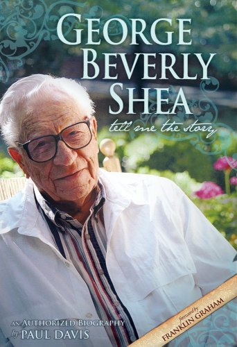 George Beverly Shea: Tell Me the Story (An Authorized Biography)