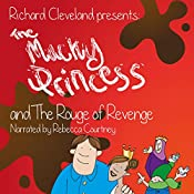 The Mucky Princess and the Rouge of Revenge: The Mucky Princess Series, Book 3 | Richard Cleveland
