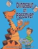Dinosaur on Passover, Diane Levin Rauchwerger, 1580131611