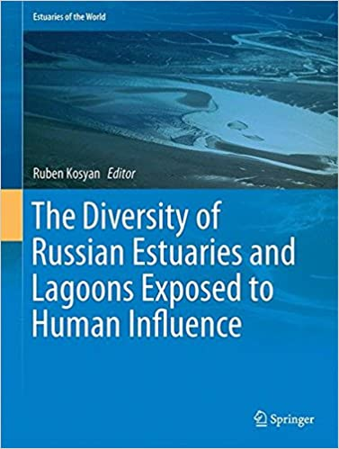 Google E-Books herunterladen The Diversity of Russian Estuaries and Lagoons Exposed to Human Influence (Estuaries of the World) PDF MOBI 3319433903