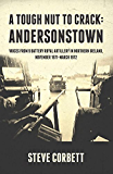 A Tough Nut to Crack - Andersonstown: Voices from 9 Battery Royal Artillery in Northern Ireland, November 1971-March 1972