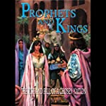 Prophets and Kings: The Rise and Fall of a Chosen Nation | Ellen G. White