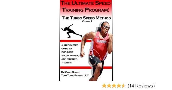 Amazon.com: The Ultimate Speed Training Program: The Turbo Speed Method eBook: Christopher Burris: Kindle Store