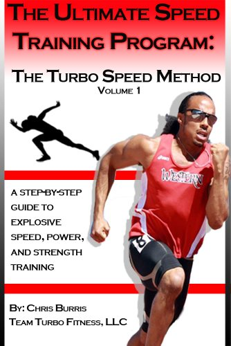 The Ultimate Speed Training Program: The Turbo Speed Method by [Burris, Christopher]